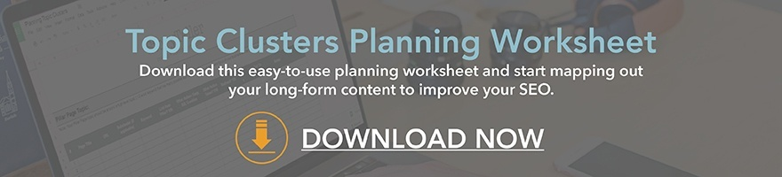 Get Started with Topic Clusters and Content Pillars: Download the Planning Worksheet Now